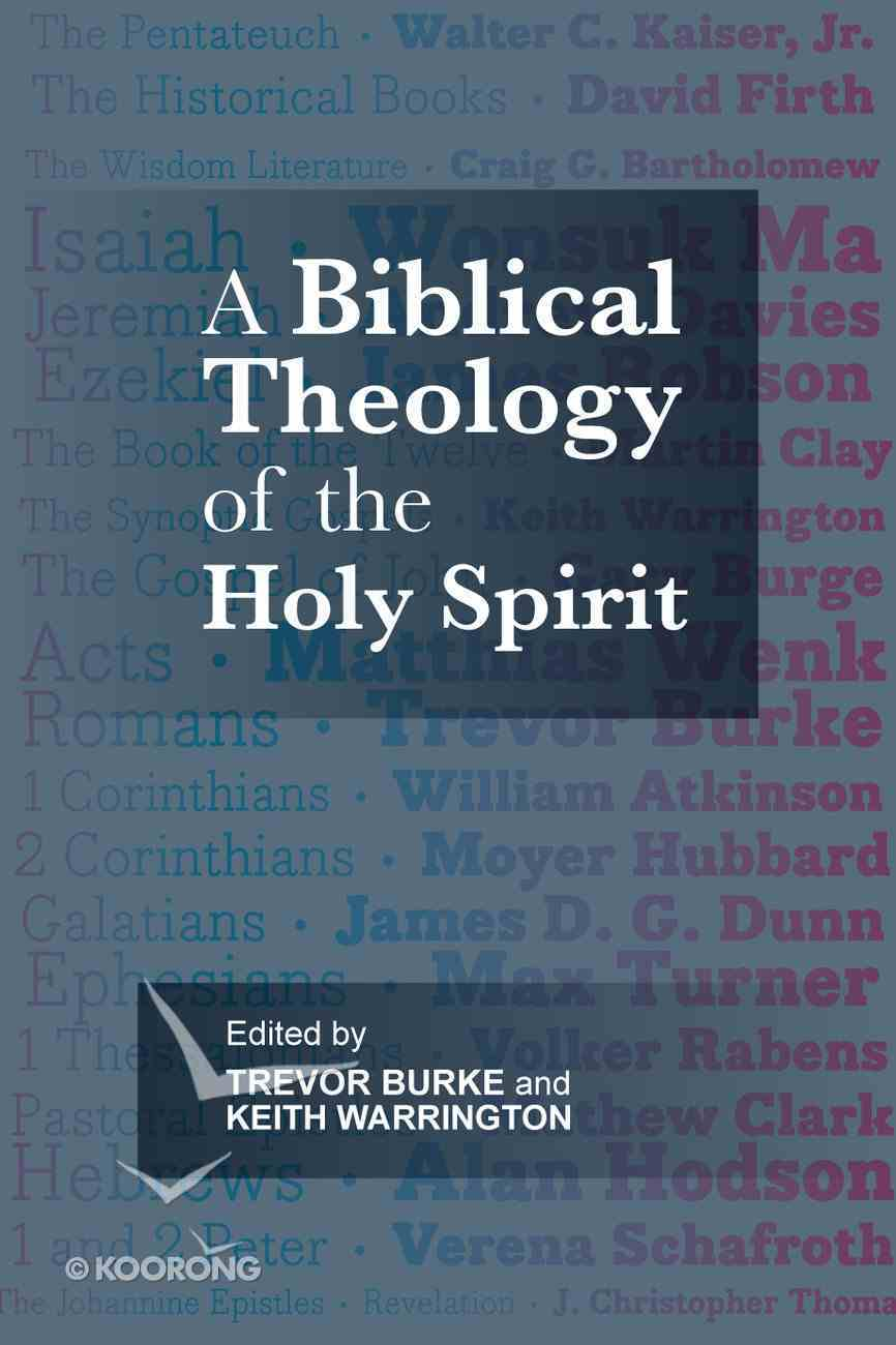 A Biblical Theology of the Holy Spirit Paperback