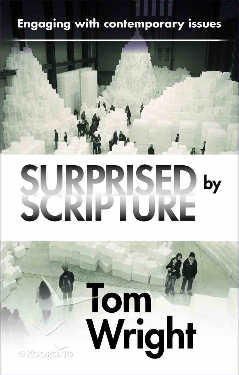 Surprised By Scripture: Engaging With Contemporary Issues Paperback