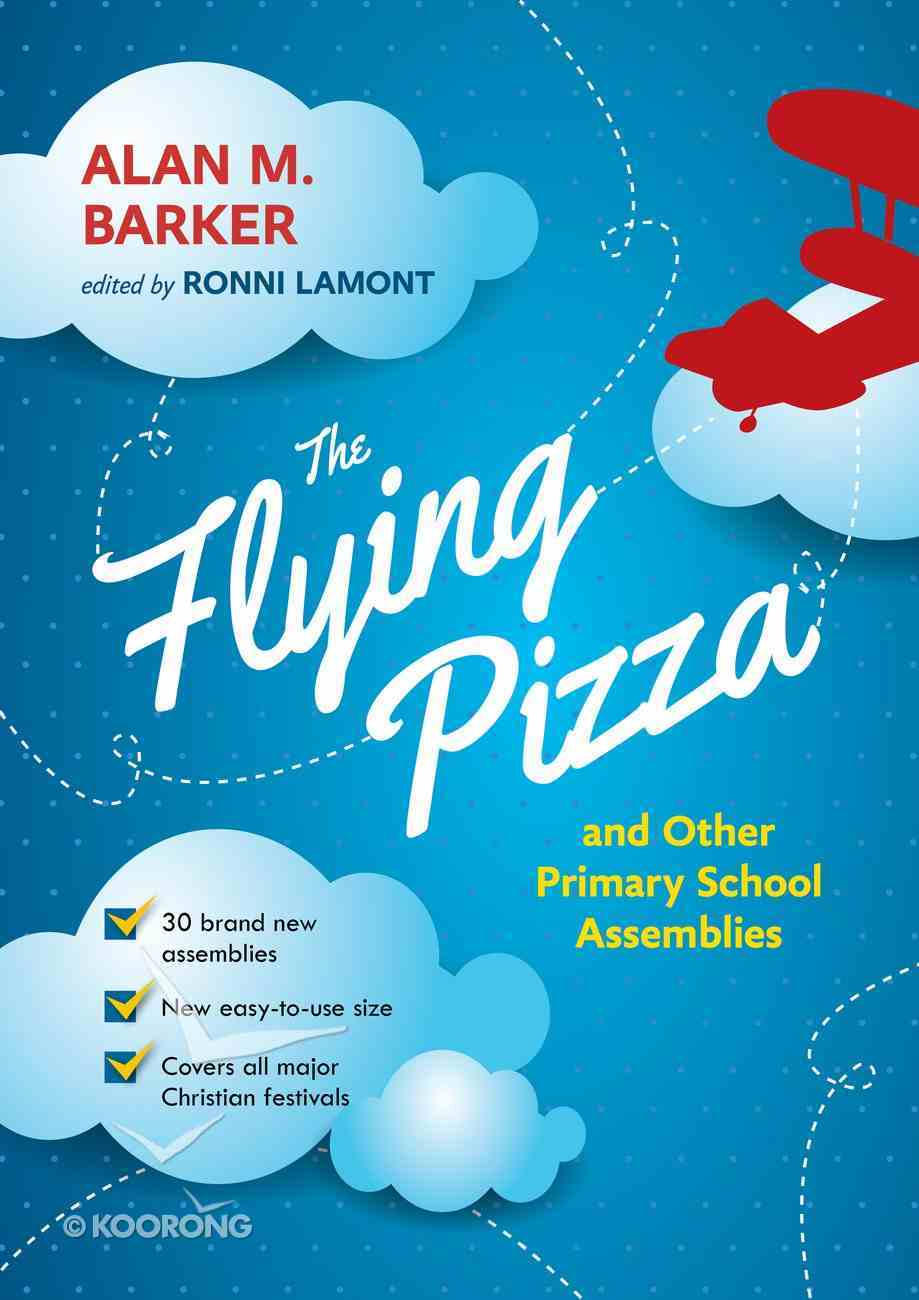 The Flying Pizza and Other Primary School Assemblies Paperback
