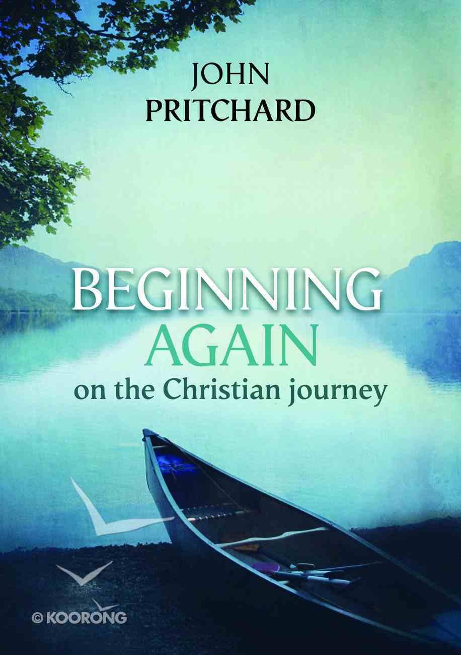 Beginning Again on the Christian Journey (Reissue) Paperback