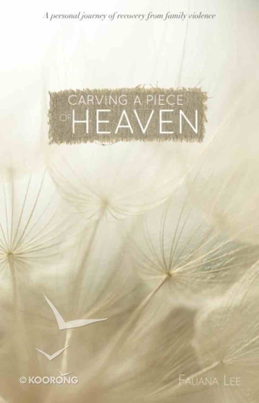 Carving a Piece of Heaven Paperback