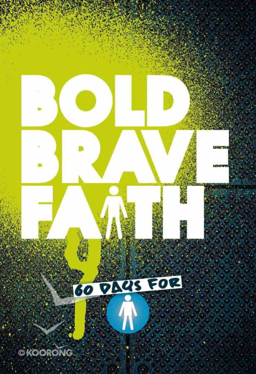 Bold Brave Faith Paperback