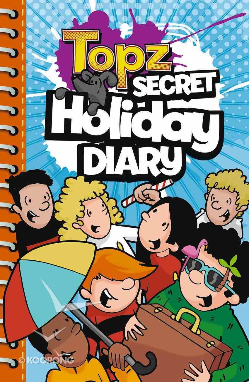 Topz Secret Holiday Diary (Topz Secret Diaries Series) Spiral