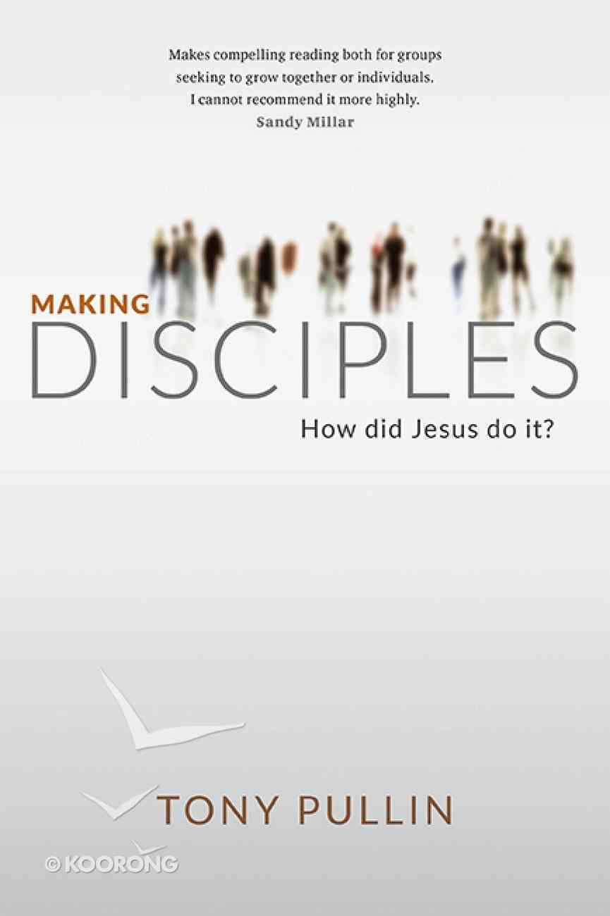 Making Disciples: How Did Jesus Do It? Paperback