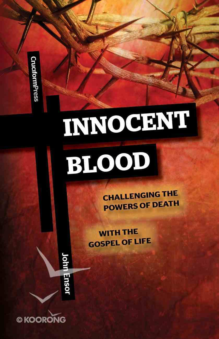Innocent Blood: Challenging the Powers of Death With the Gospel of Life Paperback