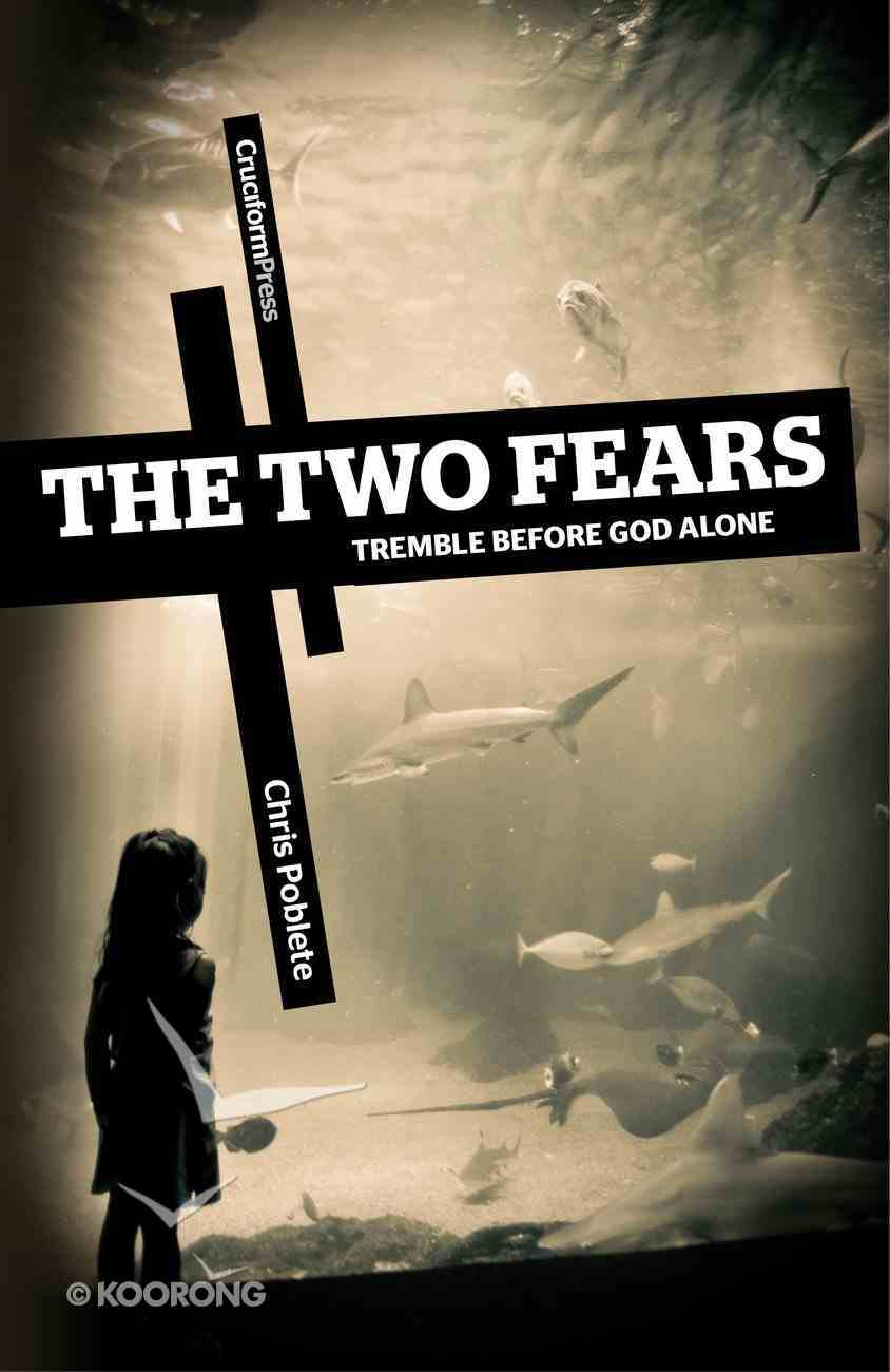 The Two Fears: Tremble Before God Alone Paperback