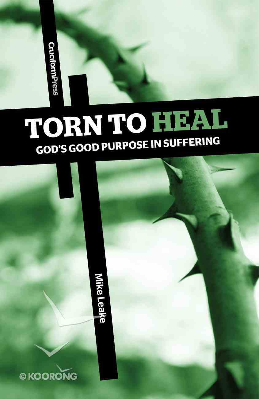Torn to Heal: God's Good Purpose in Suffering Paperback