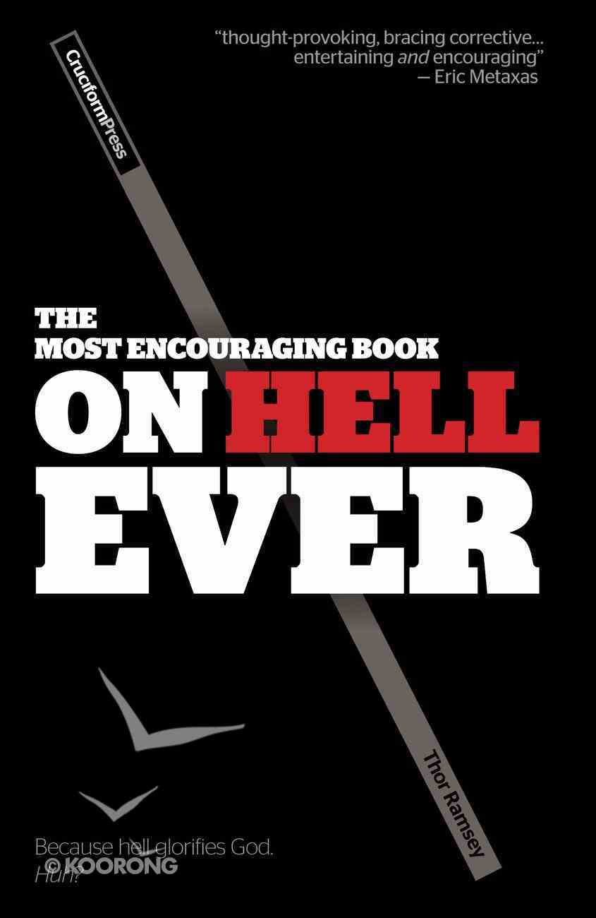 The Most Encouraging Book on Hell Ever Paperback