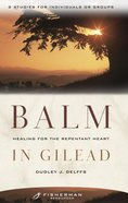 Fbs: Balm In Gilead: Healing For The Repentant Heart