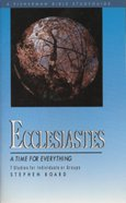 Fbs: Ecclesiastes: Time For Everything, A