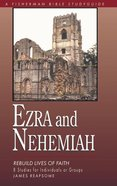 Fbs: Ezra And Nehemiah: Rebuilding Lives And Faith