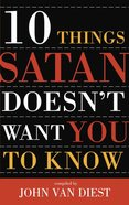 10 Things Satan Doesn't Want You To Know image