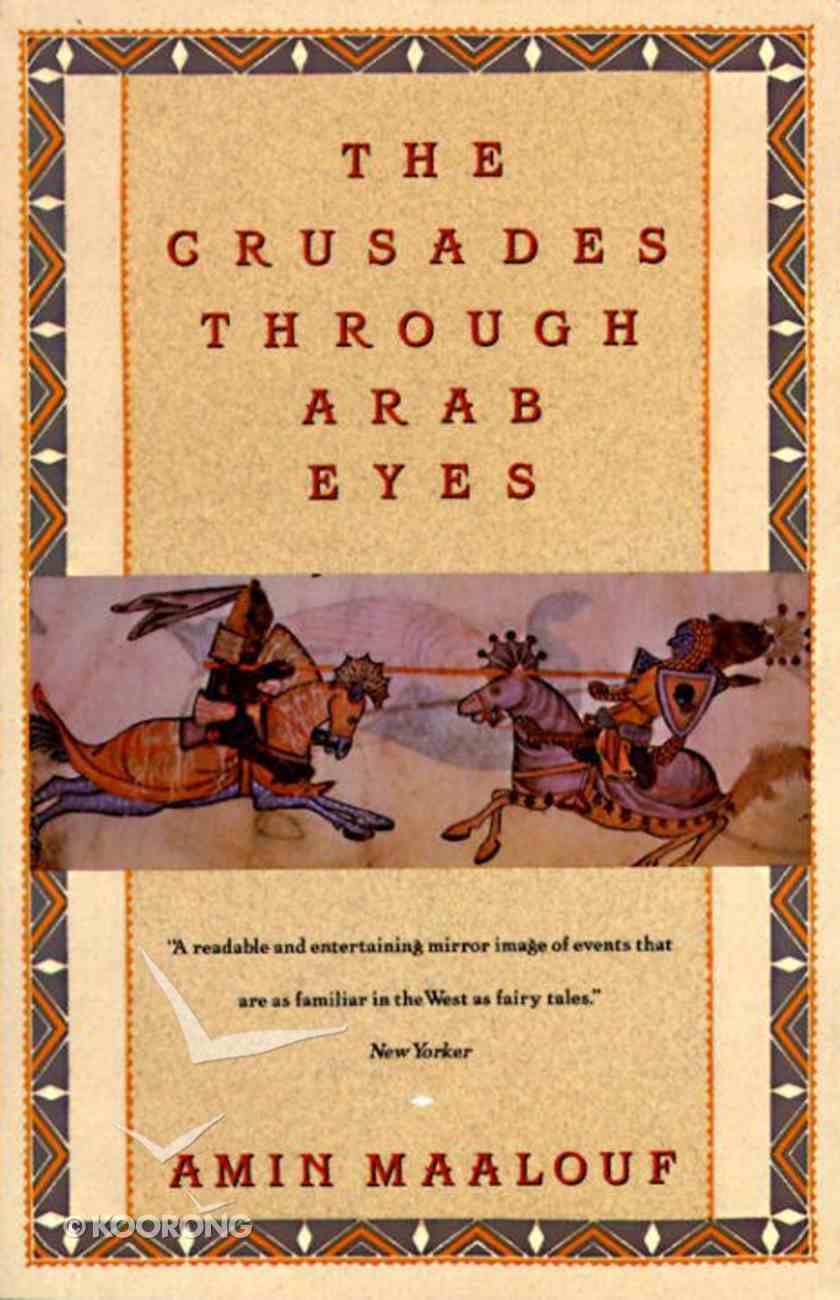 The Crusades Through Arab Eyes Paperback