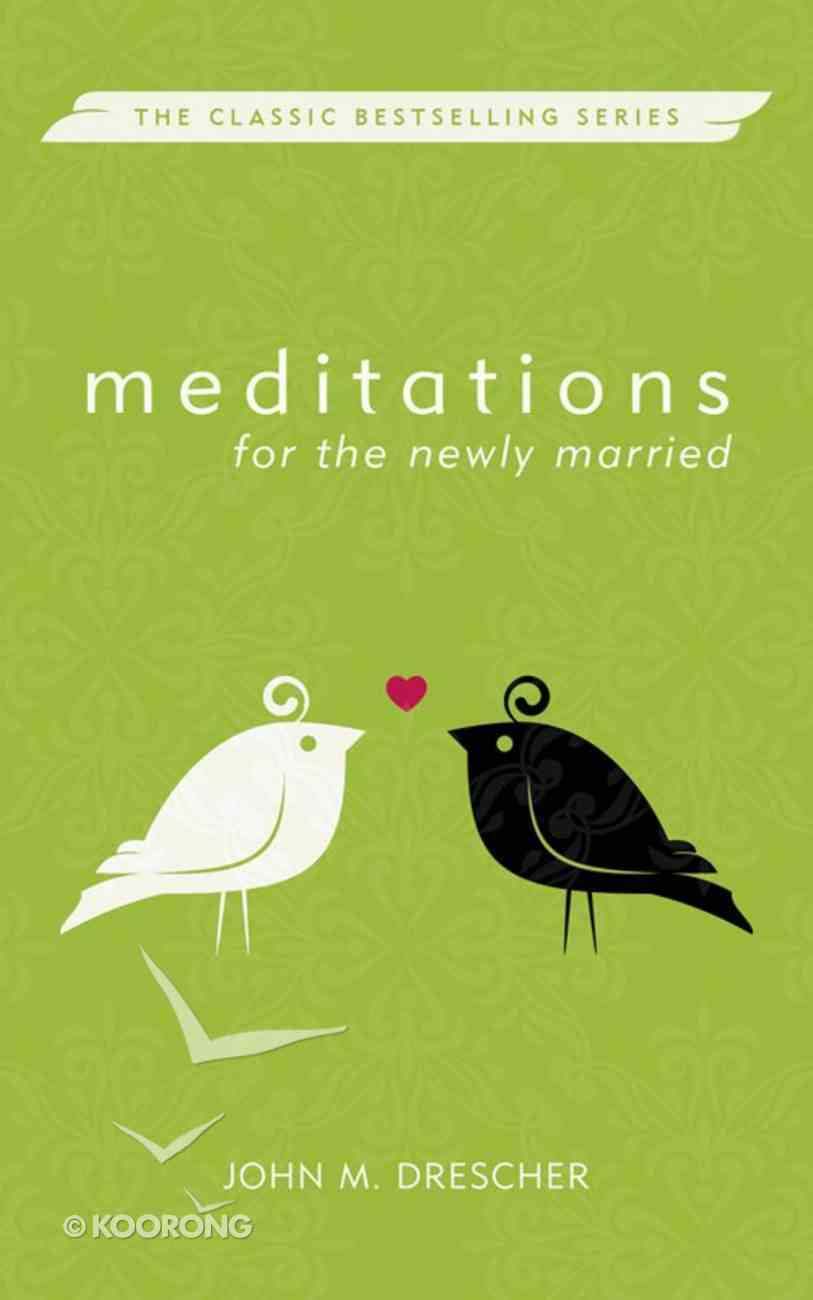 Meditations For the Newly Married (3rd Edition) Paperback