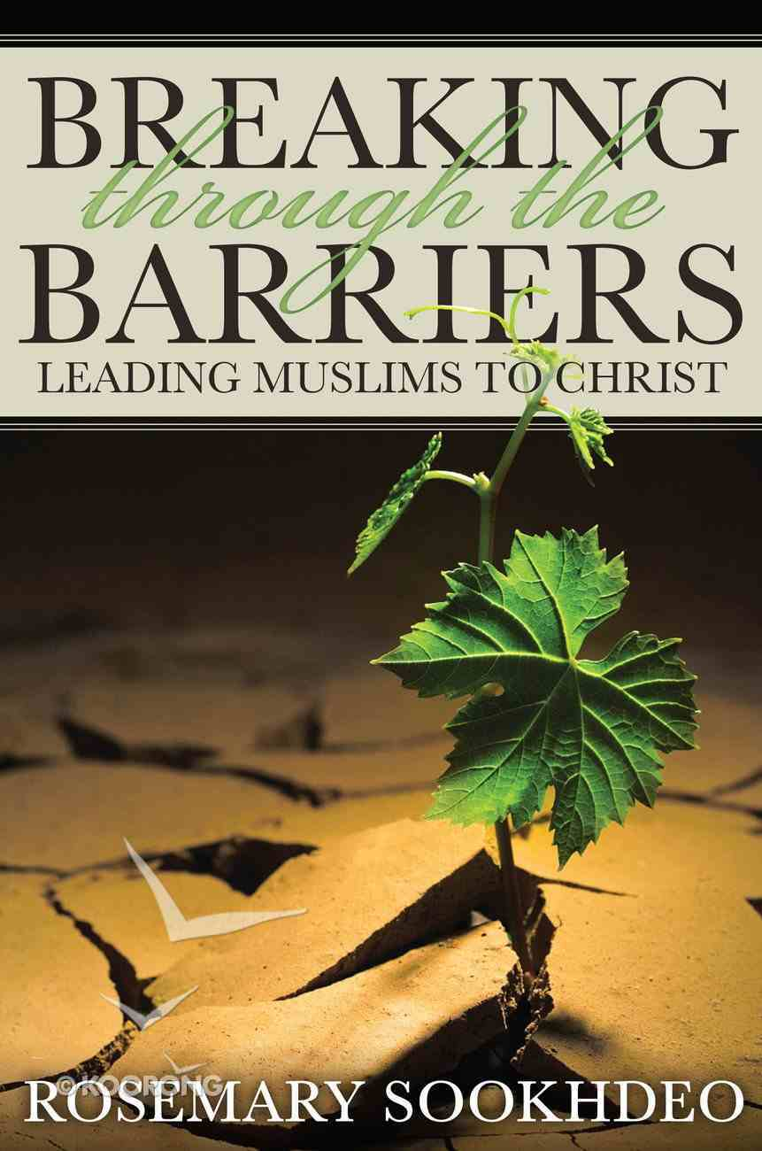 Breaking Through the Barriers: Leading Muslims to Christ Paperback