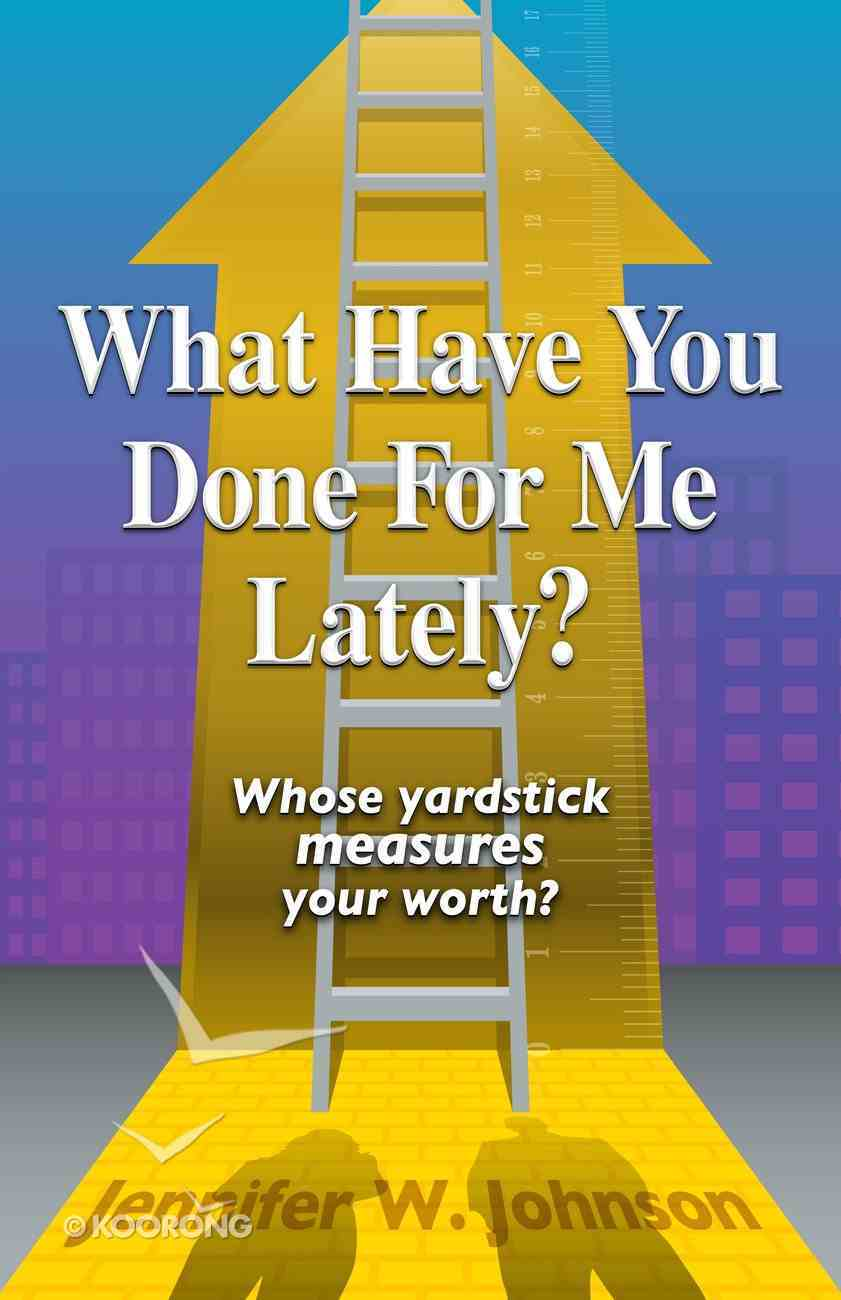 What Have You Done For Me Lately? Paperback