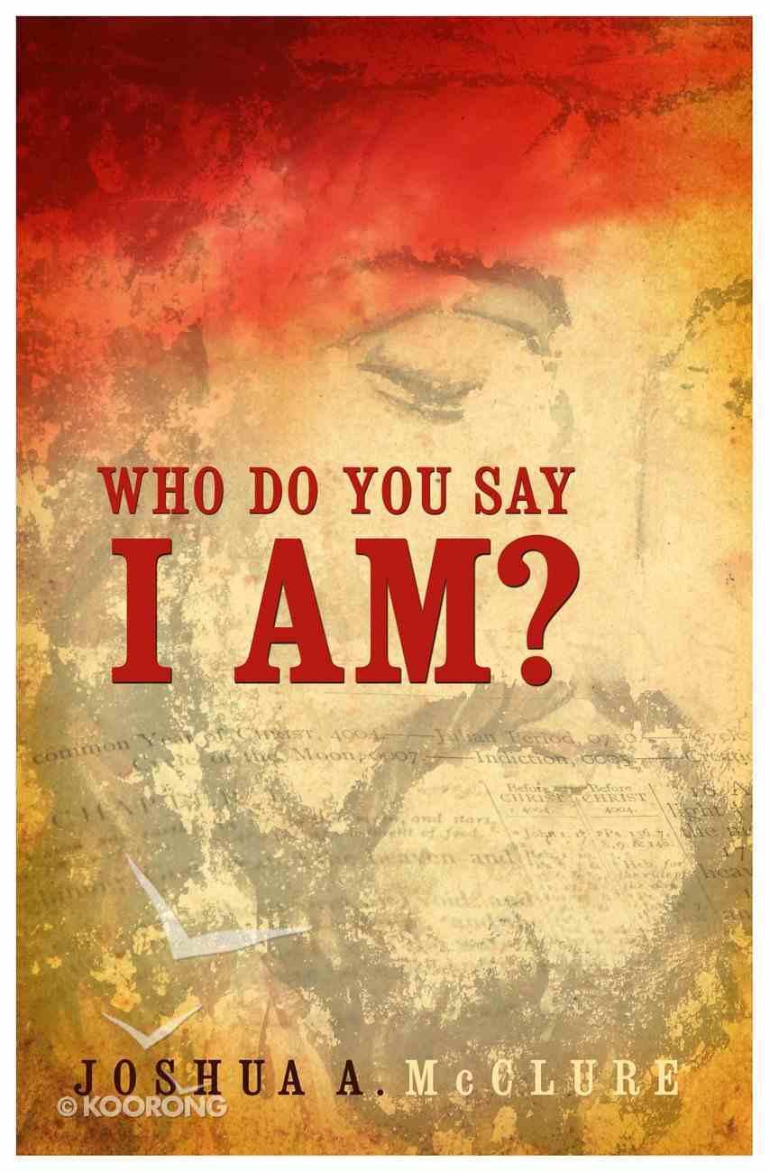 Who Do You Say I Am? Paperback