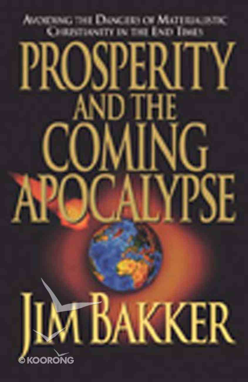 Prosperity and the Coming Apocalypse Paperback