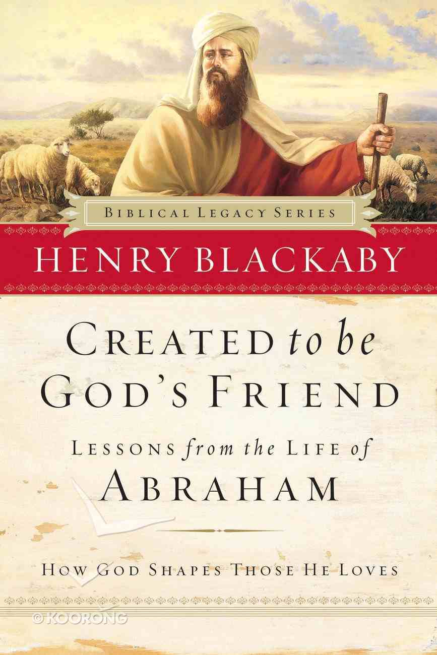 Created to Be God's Friend (Biblical Legacy Series) Paperback