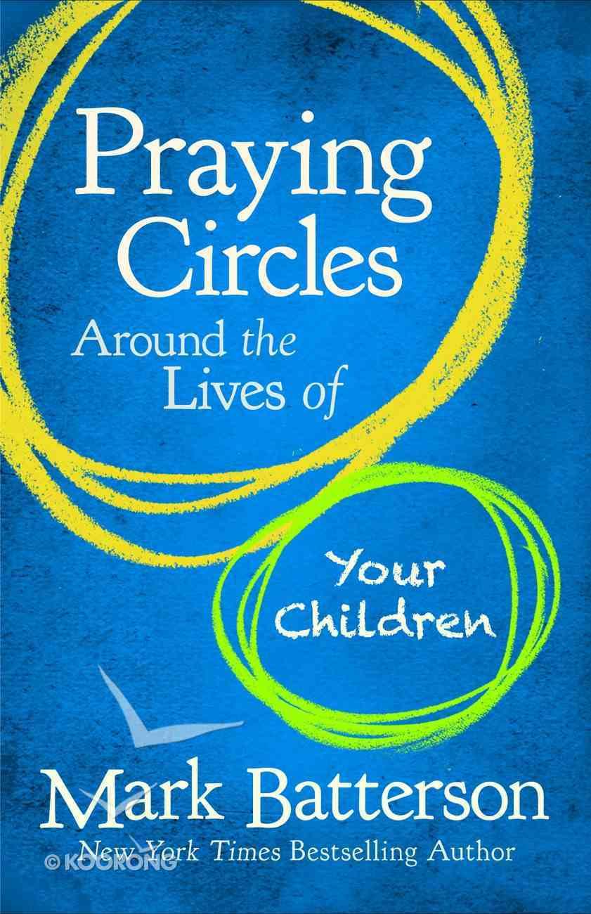 Praying Circles Around the Lives of Your Children Hardback
