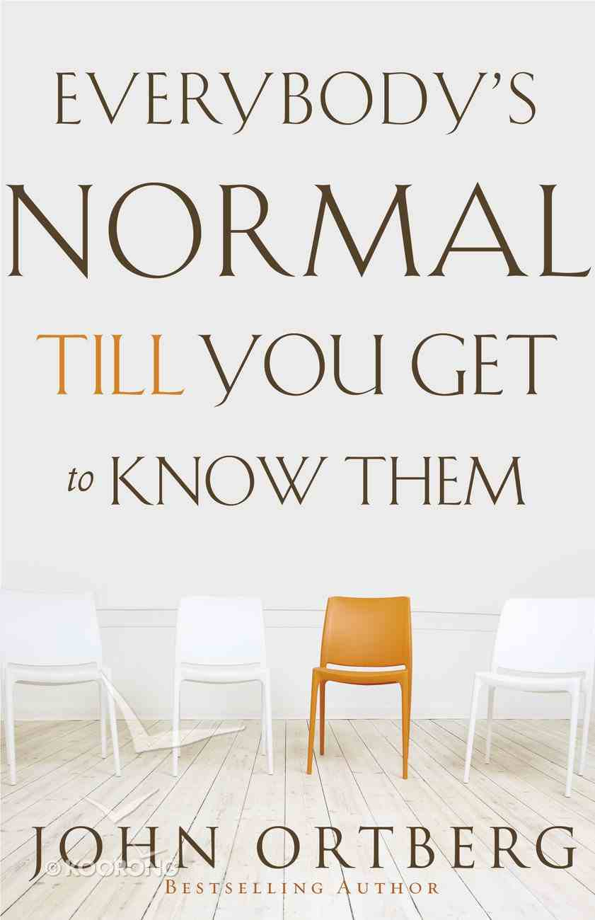 Everybody's Normal Till You Get to Know Them Paperback