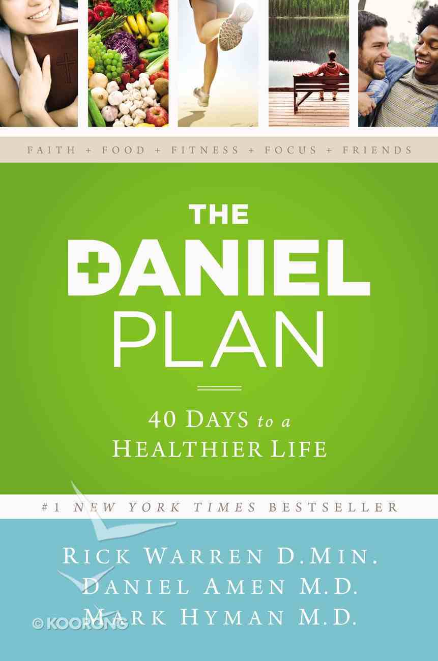 The Daniel Plan: 40 Days to a Healthier Life Hardback