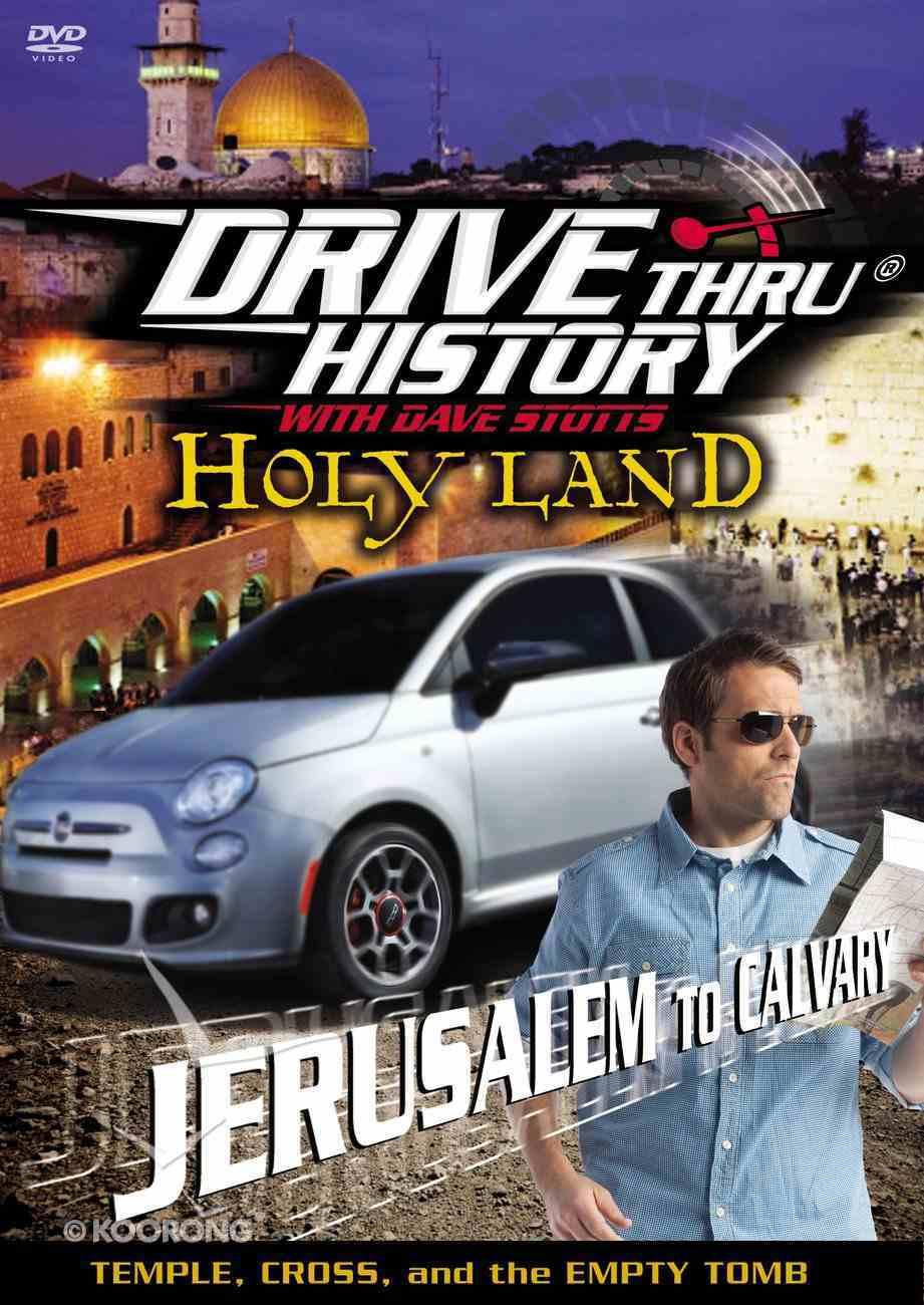 Holy Land - Jerusalem to Calvary (Drive Thru History Visual Series) DVD