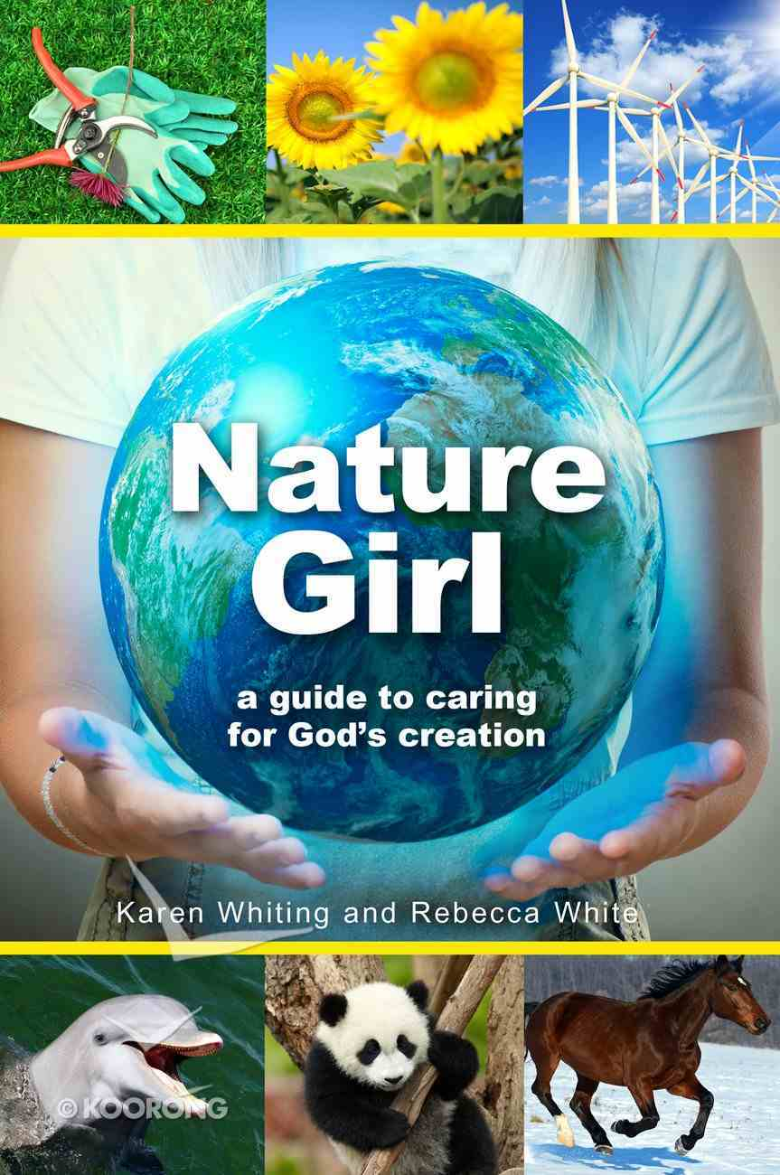 The Nature Girl: A Guide to Going Green Paperback