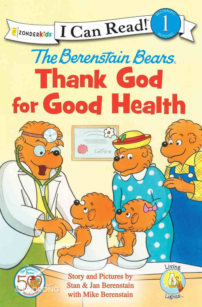 Thank God For Good Health (I Can Read!1/berenstain Bears Series) Paperback