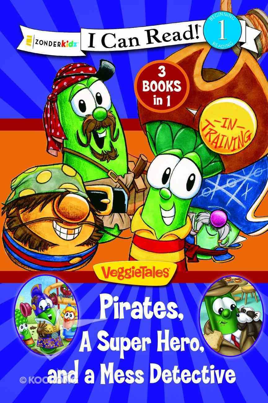 Pirates, a Super Hero and a Mess Detective (I Can Read!1/veggietales Series) Hardback