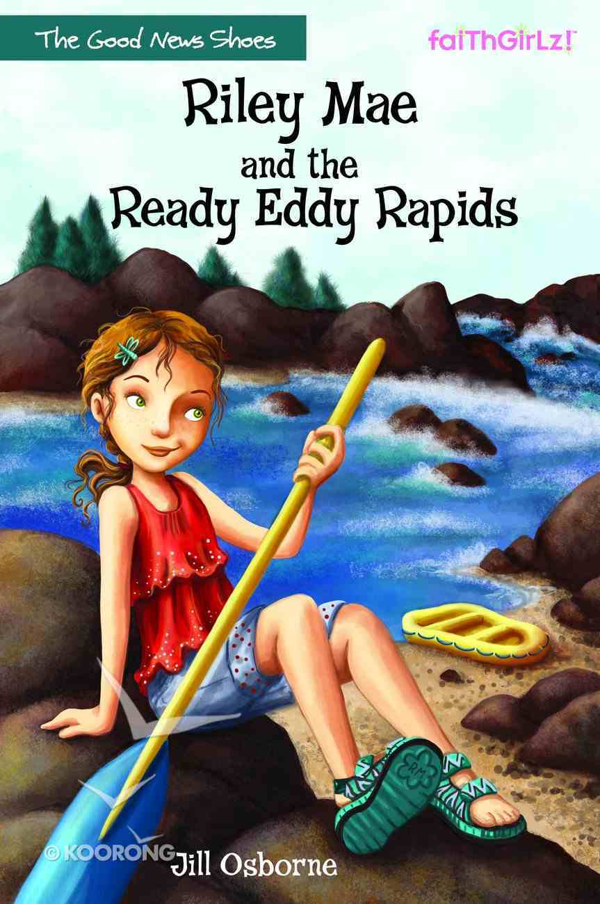 Riley Mae and the Ready Eddy Rapids (Faithgirlz! Good News Shoes Series) Paperback