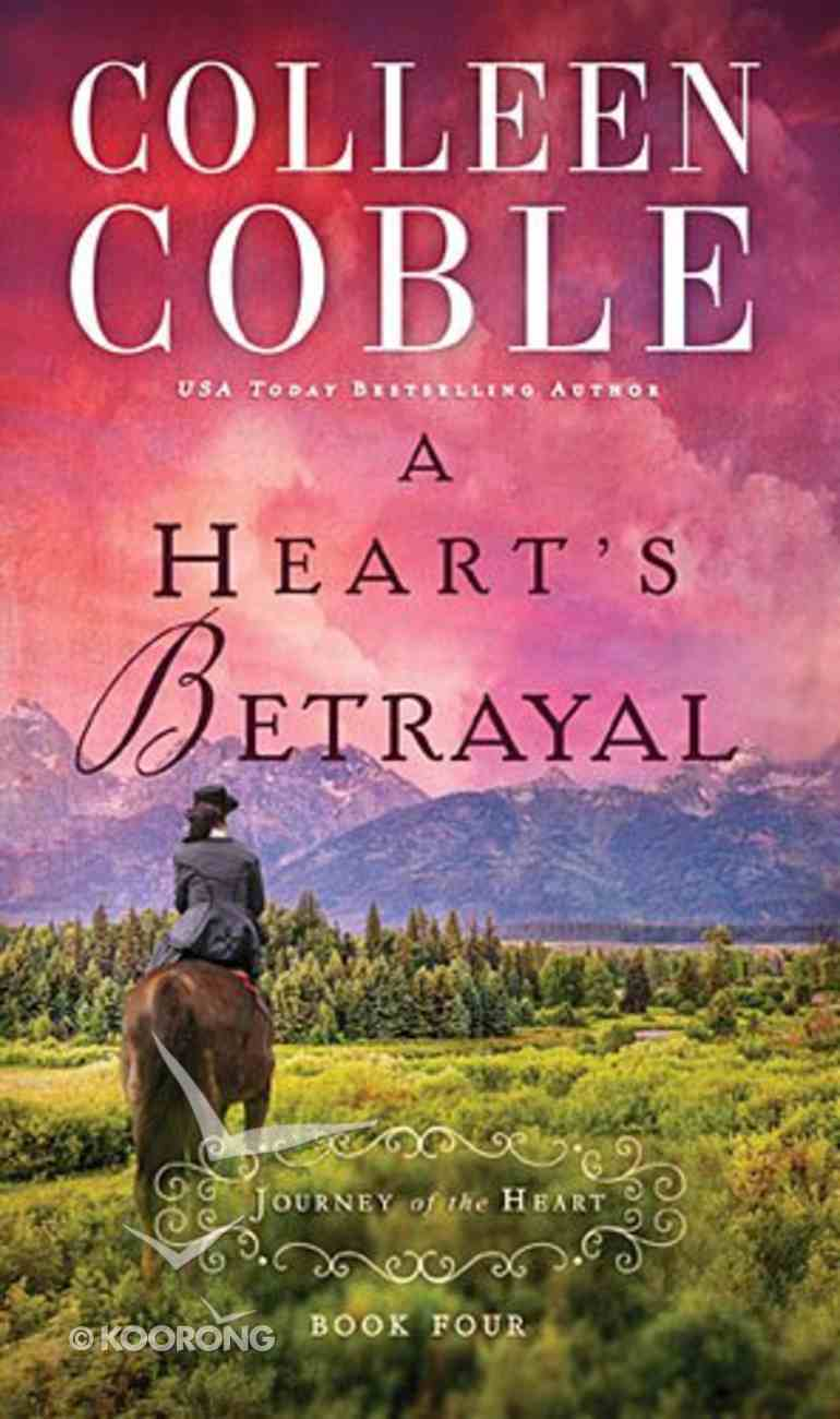 A Hearts Betrayal (#04 in Journey Of The Heart Series) Paperback