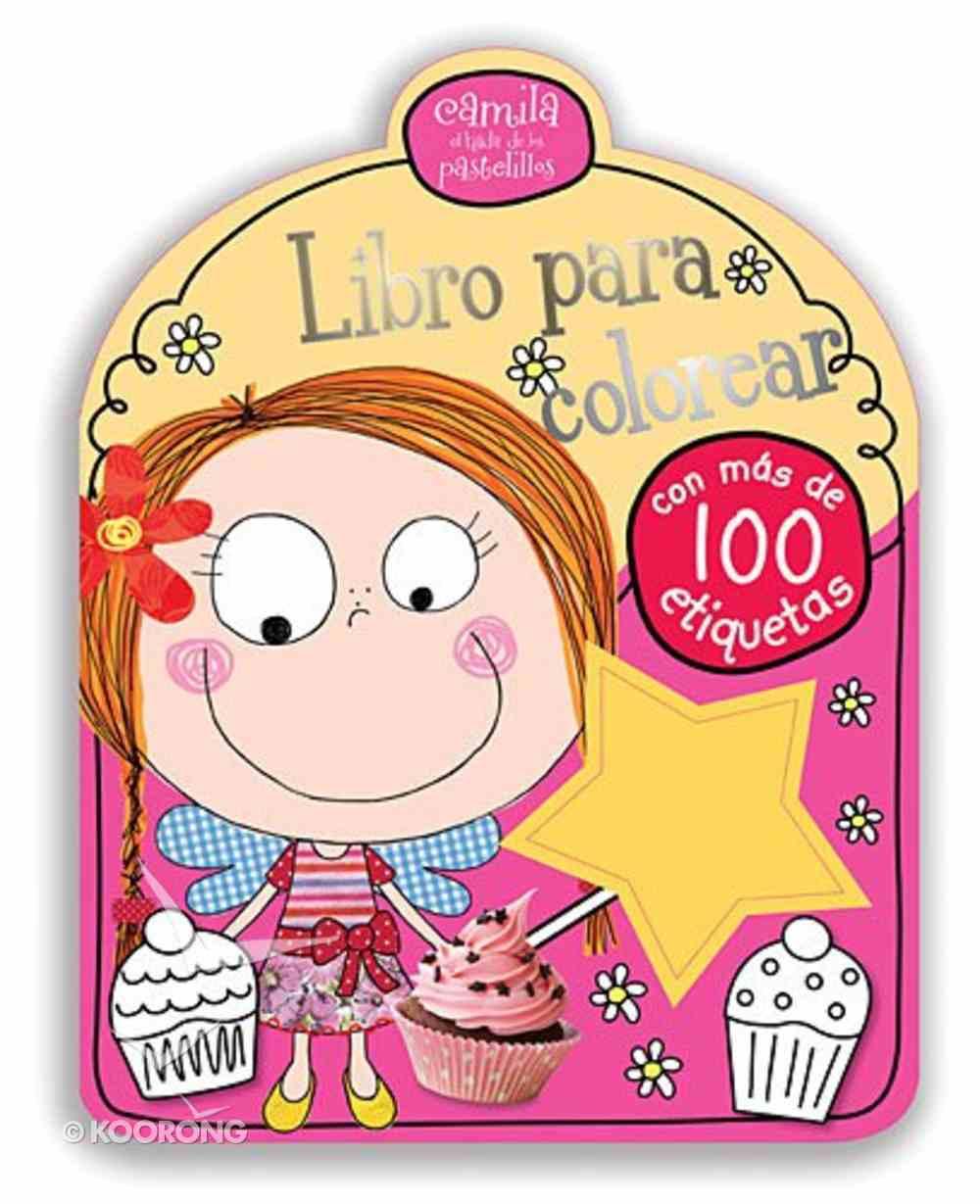 Camila Libro Para Colorear (Camilla The Cupcake Fairy Coloring Book) Paperback
