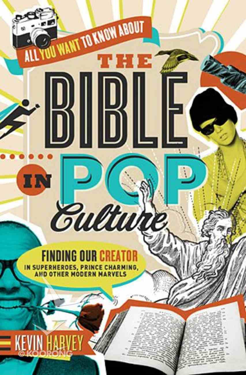 All You Want to Know About the Bible in Pop Culture Paperback