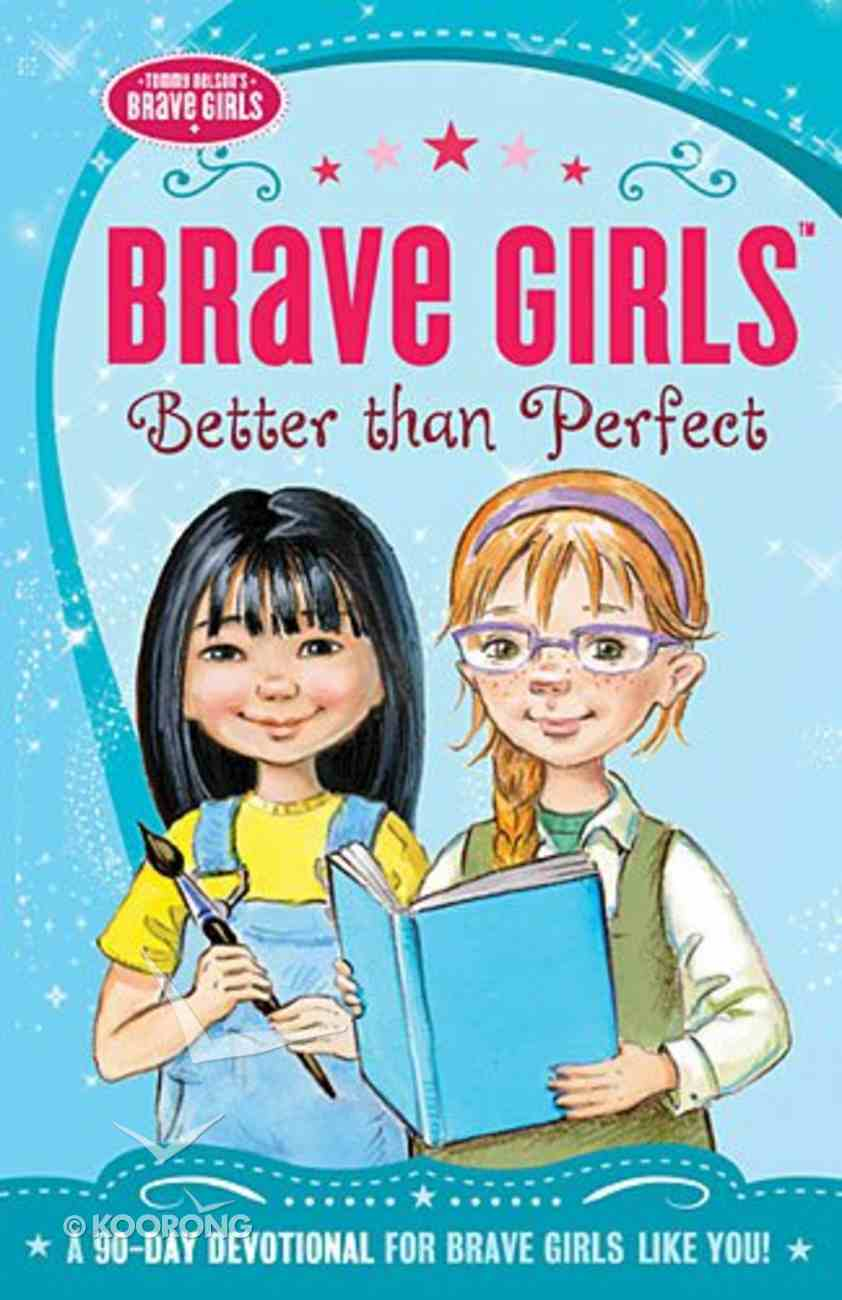 Better Than Perfect (Brave Girls Series) Paperback