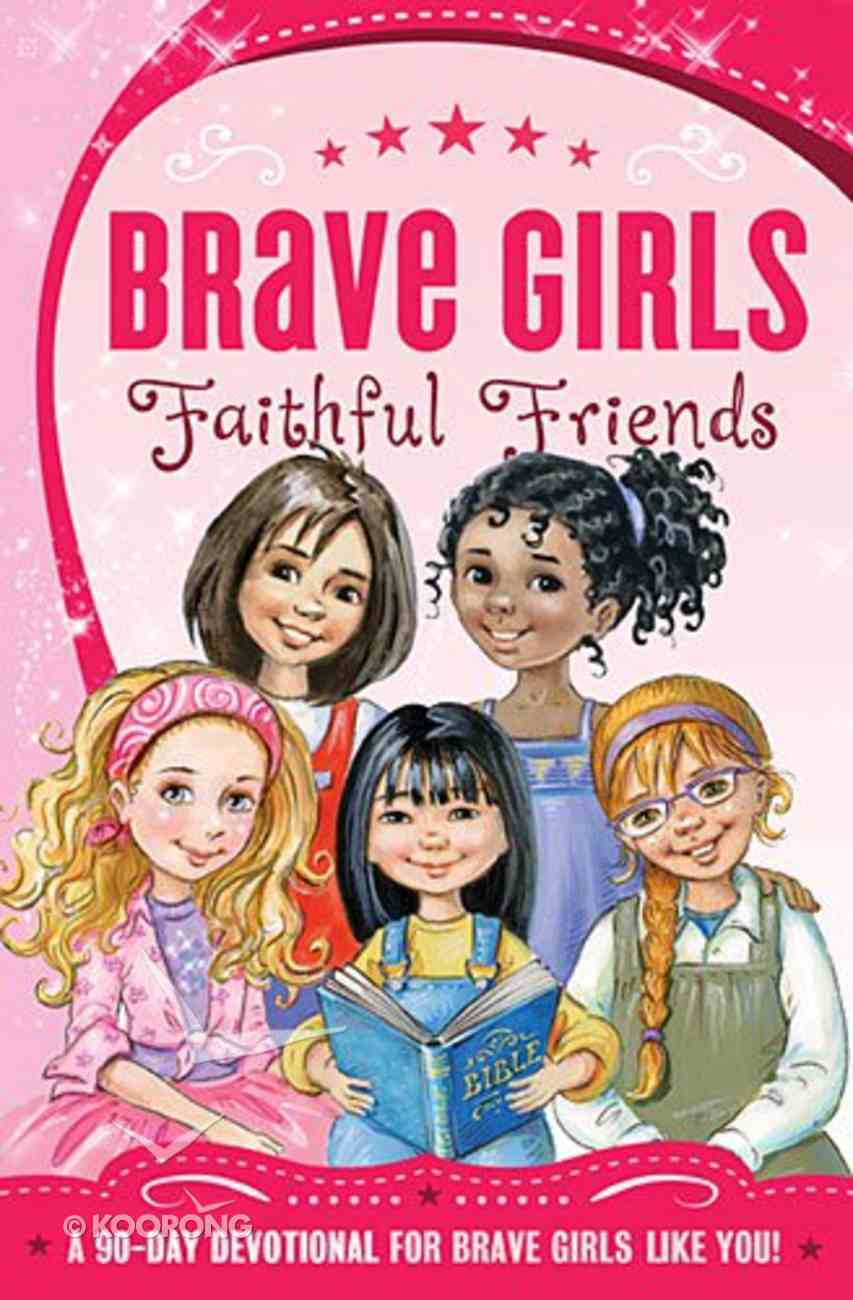 Faithful Friends (Brave Girls Series) Paperback