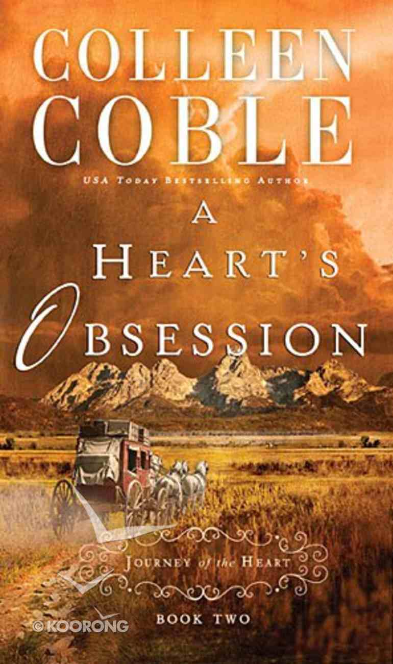 A Heart's Obsession (#02 in Journey Of The Heart Series) Paperback