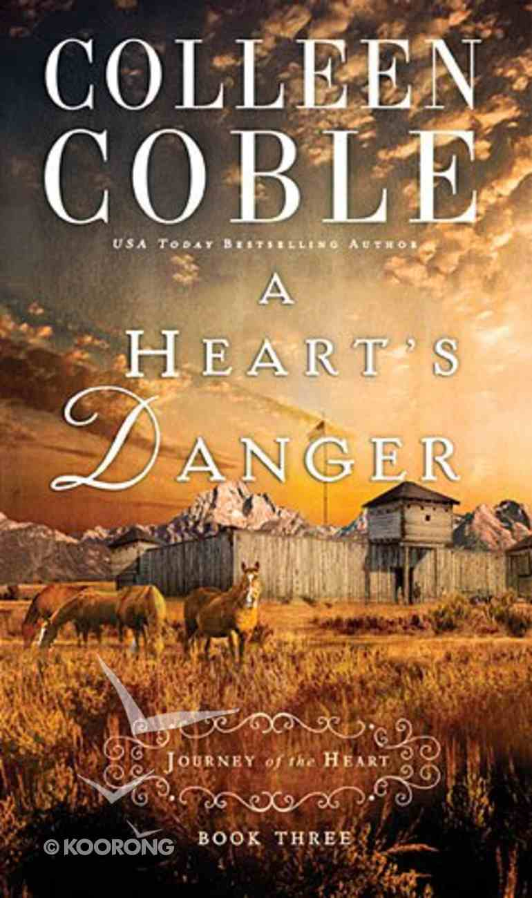 A Heart's Danger (#03 in Journey Of The Heart Series) Paperback