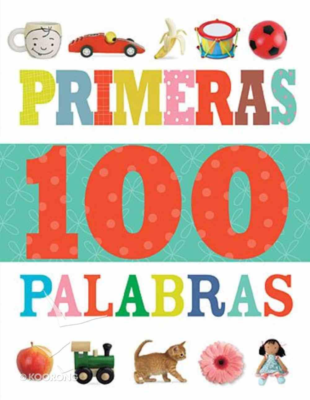 Primeras 100 Palabras (First 100 Words) Board Book