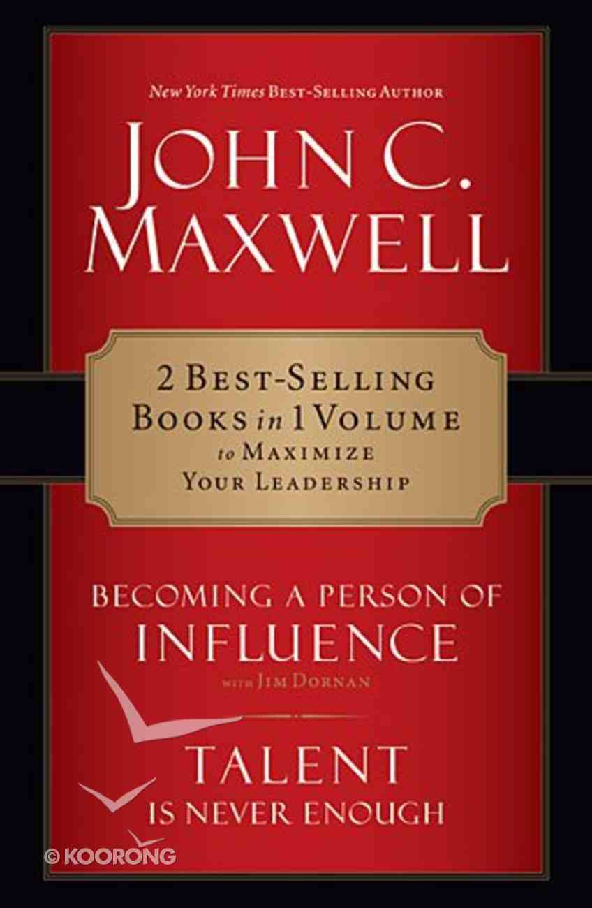 Maxwell 2-In-1: Becoming a Person of Influence and Talent is Never Enough Paperback