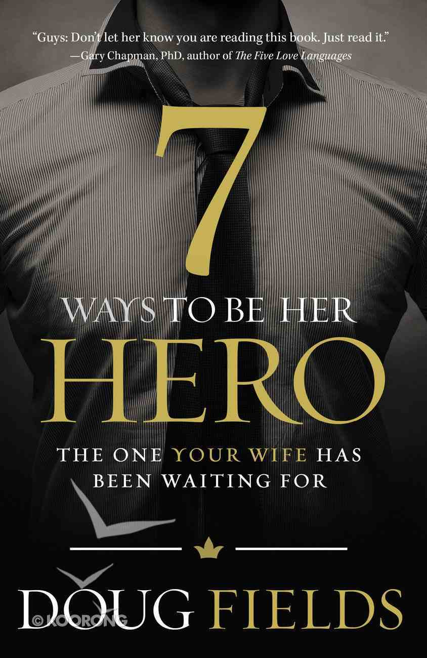 7 Ways to Be Her Hero Paperback