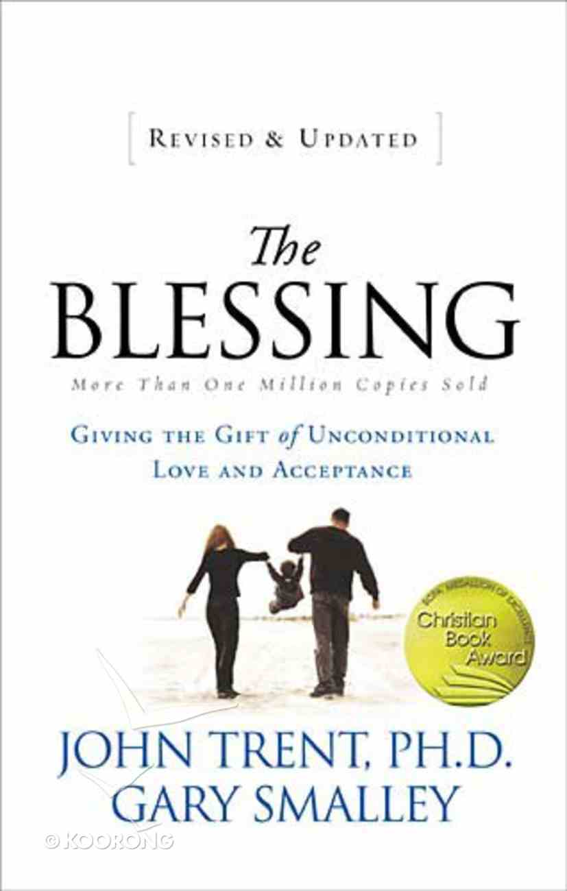The Blessing: Giving the Gift of Unconditional Love and Acceptance Paperback