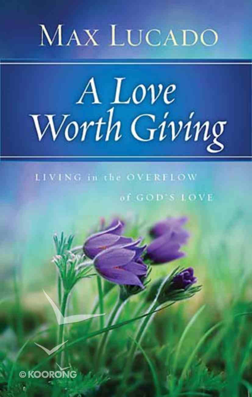 A Love Worth Giving Hardback
