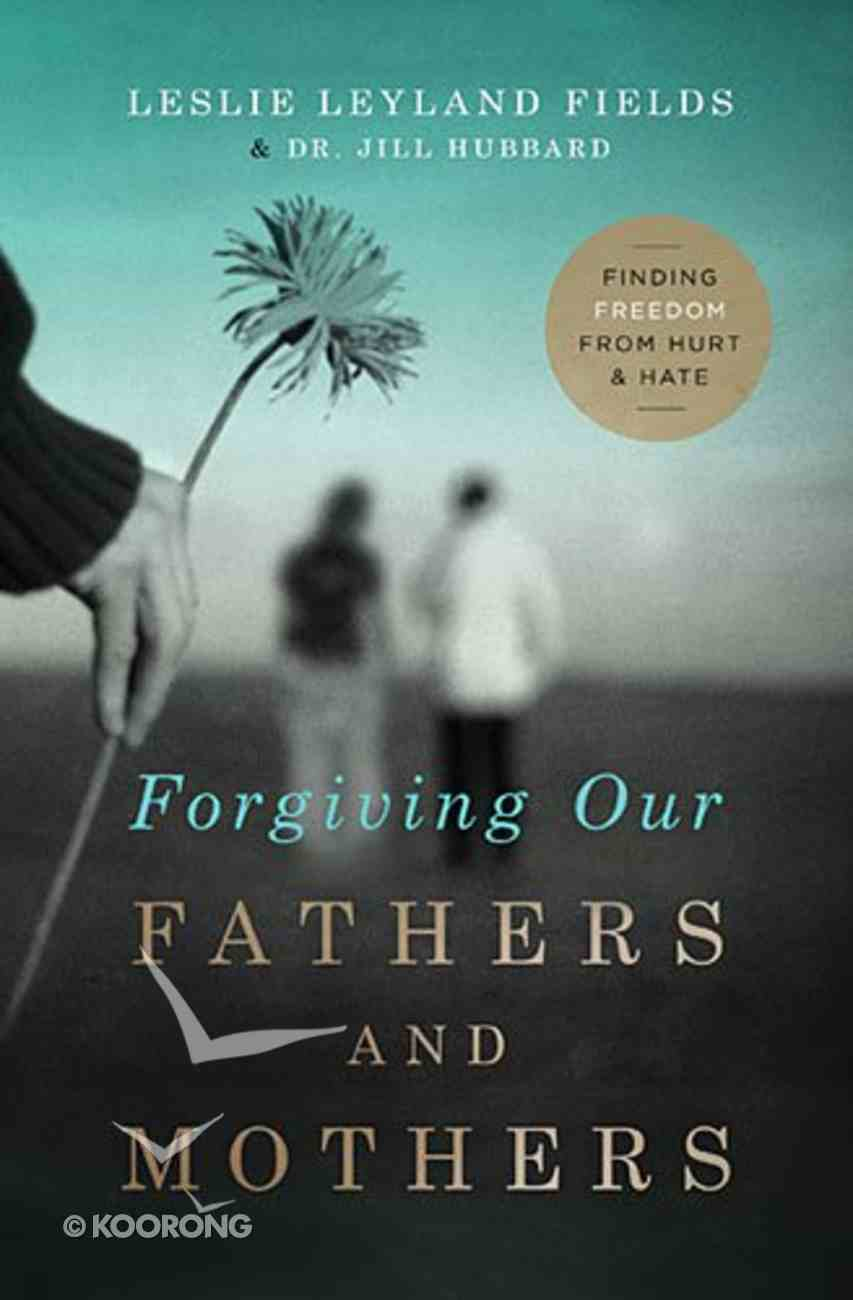 Forgiving Our Fathers and Mothers Paperback