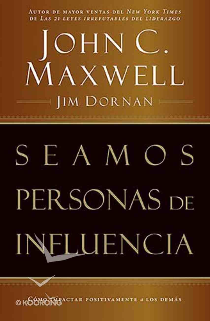 Seamos Personas De Influen (Becoming A Person Of Influence) Paperback