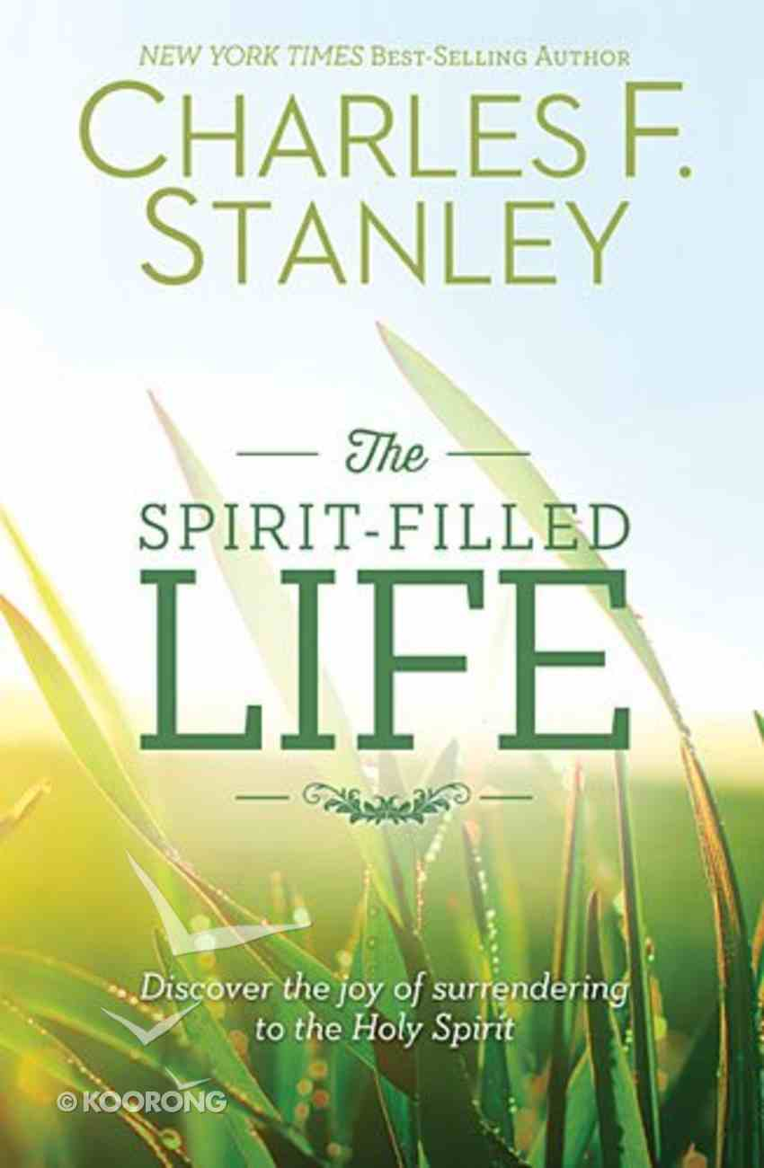 The Spirit-Filled Life (Previously Wonderful Spirit Filled Life, The) Paperback