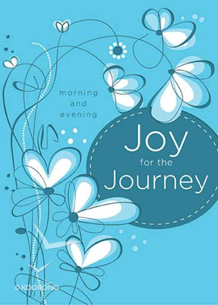 Joy For the Journey: Morning and Evening Hardback