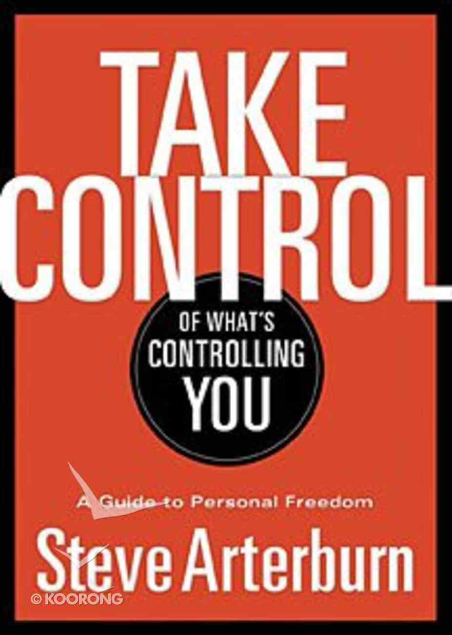 Take Control of What's Controlling You Paperback