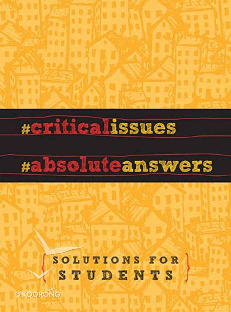 Critical Issues. Absolute Answers. Hardback