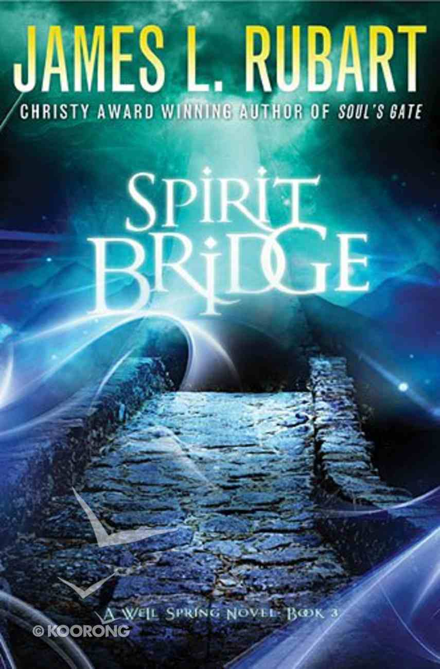 The Spirit Bridge (#03 in A Well Spring Novel Series) Paperback